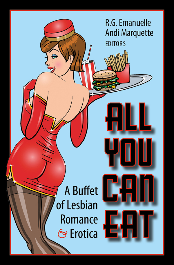All You Can Eat: A Buffet of Lesbian Romance & Erotica